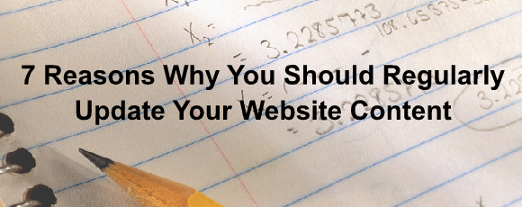 7 Reasons Why You Should Regularly Update Your Website Content