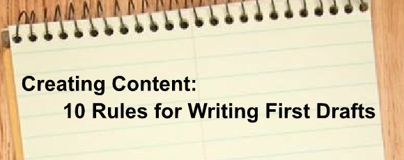 Creating Content: 10 Rules for Writing First Drafts