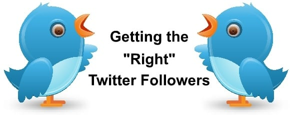 """Getting the """"Right"""" Twitter Followers"""