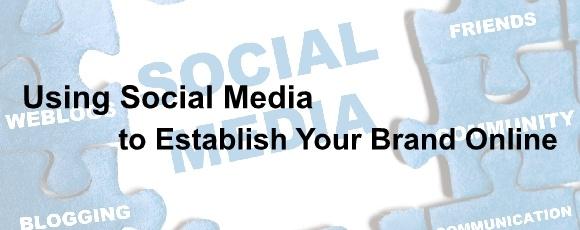Using Social Media to Establish Your Brand Online